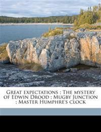 Great expectations ; The mystery of Edwin Drood ; Mugby Junction ; Master Humphre's clock