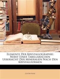 Elemente Der Krystallographie, Nebst Einer Tabellarischen Uebersicht Der Mineralien Nach Den Krystallformen, Zweite Auflage