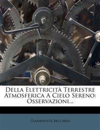 Della Elettricità Terrestre Atmosferica A Cielo Sereno: Osservazioni...