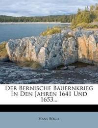 Der Bernische Bauernkrieg In Den Jahren 1641 Und 1653...