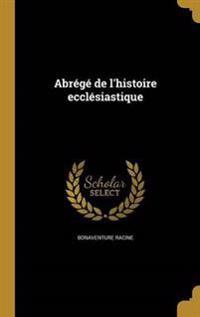 FRE-ABREGE DE LHISTOIRE ECCLES