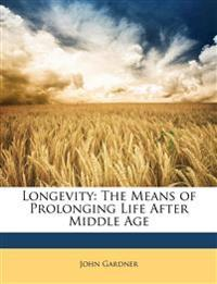 Longevity: The Means of Prolonging Life After Middle Age