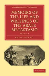 Memoirs of the Life and Writings of the Abate Metastasio 3 Volume Paperback Set Memoirs of the Life and Writings of the Abate Metastasio