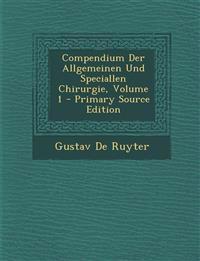Compendium Der Allgemeinen Und Speciallen Chirurgie, Volume 1 - Primary Source Edition