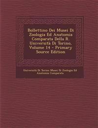 Bollettino Dei Musei Di Zoologia Ed Anatomia Comparata Della R. Università Di Torino, Volume 14 - Primary Source Edition