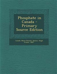 Phosphate in Canada - Primary Source Edition