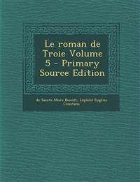 Le roman de Troie Volume 5