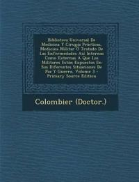 Biblioteca Universal De Medicina Y Cirugía Prácticas, Medicina Militar Ó Tratado De Las Enfermedades Así Internas Como Externas A Que Los Militares Es