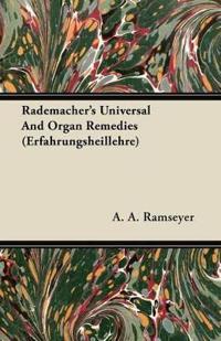 Rademacher's Universal And Organ Remedies (Erfahrungsheillehre)
