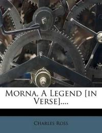 Morna, A Legend [in Verse]....