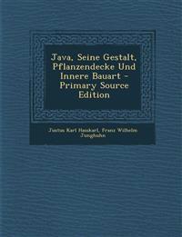 Java, Seine Gestalt, Pflanzendecke Und Innere Bauart - Primary Source Edition