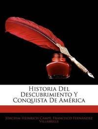 Historia Del Descubrimiento Y Conquista De América