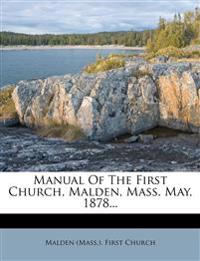 Manual Of The First Church, Malden, Mass. May, 1878...