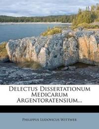 Delectus Dissertationum Medicarum Argentoratensium...