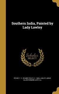 SOUTHERN INDIA PAINTED BY LADY
