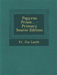 Papyrus Prisse... - Primary Source Edition