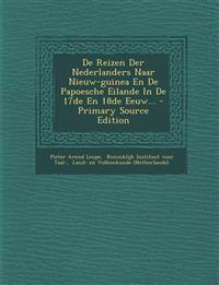 De Reizen Der Nederlanders Naar Nieuw-guinea En De Papoesche Eilande In De 17de En 18de Eeuw...