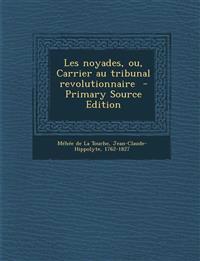 Les Noyades, Ou, Carrier Au Tribunal Revolutionnaire