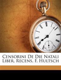 Censorini De Die Natali Liber, Recens. F. Hultsch