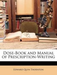 Dose-Book and Manual of Prescription-Writing