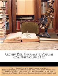 Archiv Der Pharmazie, Zweiundsechzigster Band