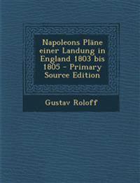 Napoleons Plane Einer Landung in England 1803 Bis 1805