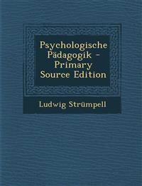Psychologische Padagogik - Primary Source Edition