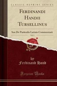 Ferdinandi Handii Tursellinus, Vol. 3