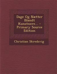 Dage Og Nætter Blandt Kunstnere... - Primary Source Edition