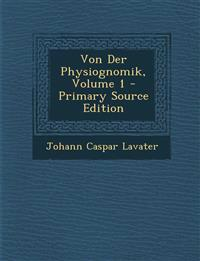 Von Der Physiognomik, Volume 1 - Primary Source Edition
