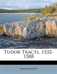 Tudor Tracts, 1532-1588