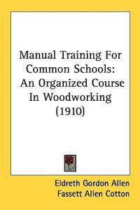 Manual Training for Common Schools