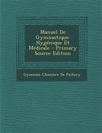 Manuel De Gymnastique: Hygénique Et Médicale