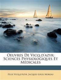 Oeuvres De Vicq-d'azyr: Sciences Physiologiques Et Médicales