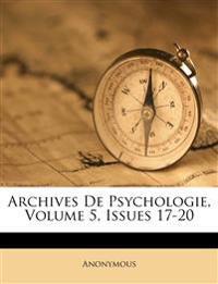 Archives De Psychologie, Volume 5, Issues 17-20