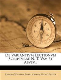 De Variantivm Lectionvm Scriptvrae N. T. Vsv Et Abvsv...