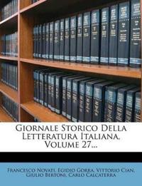 Giornale Storico Della Letteratura Italiana, Volume 27...