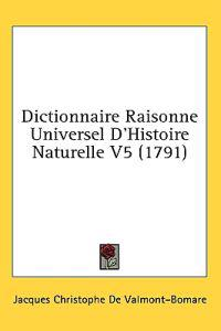 Dictionnaire Raisonne Universel D'Histoire Naturelle V5 (1791)