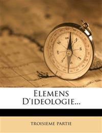 Elemens D'ideologie...