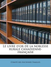 Le livre d'or de la noblesse rurale canadienne-française