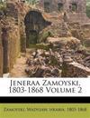 Jeneraa Zamoyski, 1803-1868 Volume 2