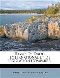 Revue De Droit International Et De Législation Comparée...