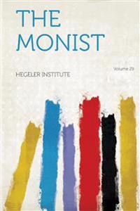 The Monist Volume 29