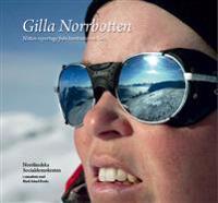 Gilla Norrbotten : nitton reportage från kontrasternas län