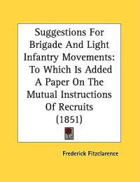 Suggestions for Brigade and Light Infantry Movements