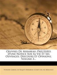 Oeuvres De Mirabeau: Précédées D'une Notice Sur Sa Vie Et Ses Ouvrages. Discours Et Opinions, Volume 3...