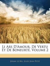 Li Ars D'amour, De Vertu Et De Boneurté, Volume 2
