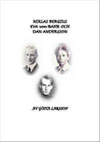 Niklas Bergius, Eva von Bahr och Dan Andersson