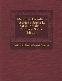 Memoria Idraulico-storiche Sopra La Val-di-chiana...