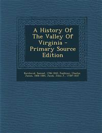 A History Of The Valley Of Virginia - Primary Source Edition